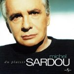 2004 Michel Sardou - Du plaisir - Orchestrations