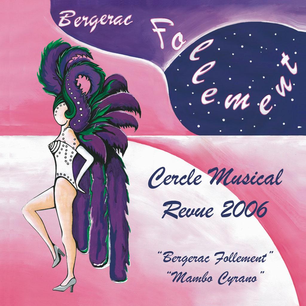 """2006 Cercle Musical de Bergerac - Chansons de la revue """"Bergerac Follement"""" Composition - réalisation"""